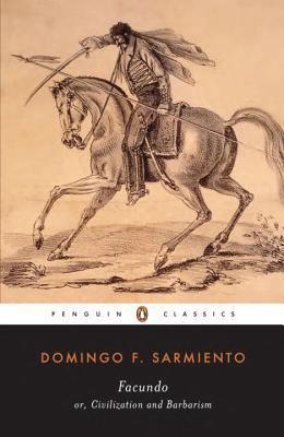 Facundo, or, civilization and barbarism